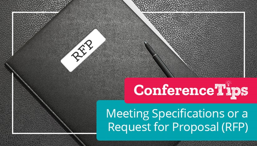 Conference Tips - Meeting Specifications or a Request for Proposal (RFP)
